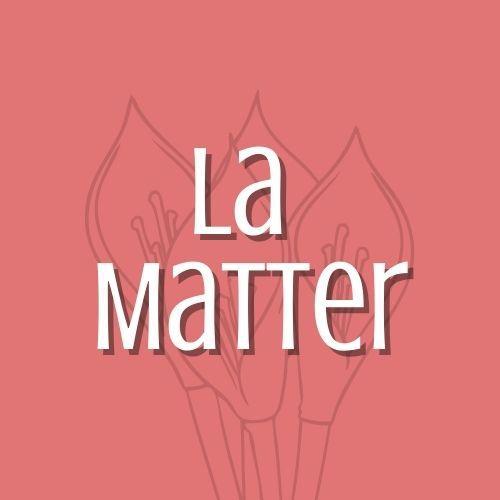 LA MATTER
